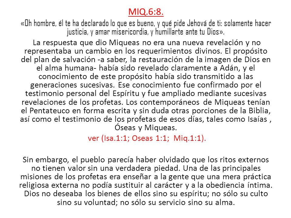 ver (Isa.1:1; Oseas 1:1; Miq.1:1).