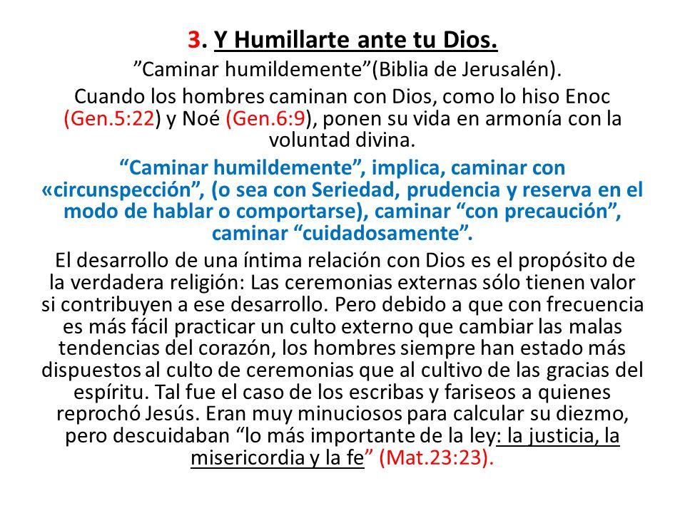3. Y Humillarte ante tu Dios.