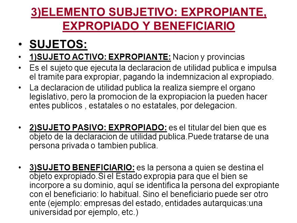3)ELEMENTO SUBJETIVO: EXPROPIANTE, EXPROPIADO Y BENEFICIARIO