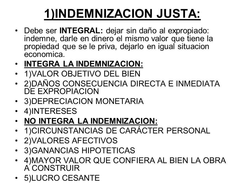 1)INDEMNIZACION JUSTA: