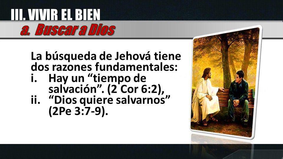III. VIVIR EL BIEN a. Buscar a Dios