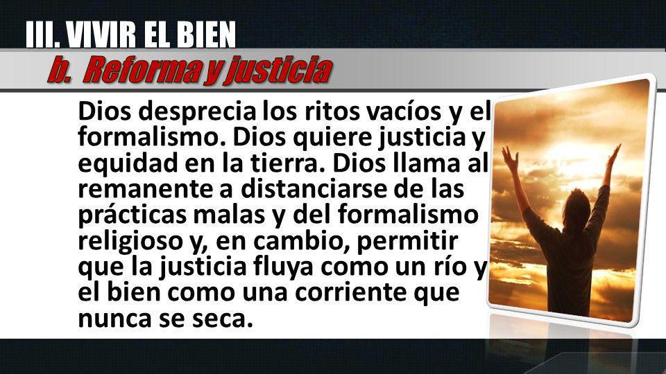III. VIVIR EL BIEN b. Reforma y justicia