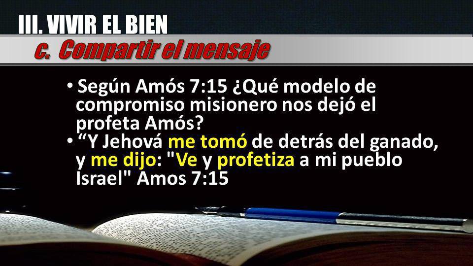 III. VIVIR EL BIEN c. Compartir el mensaje