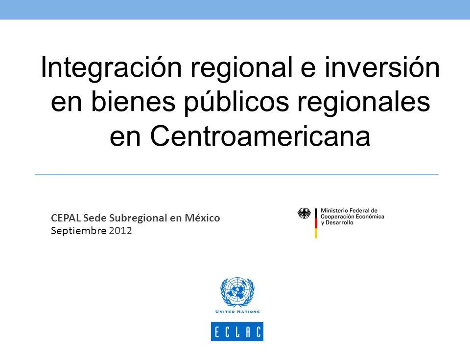 Integración regional e inversión en bienes públicos regionales en Centroamericana