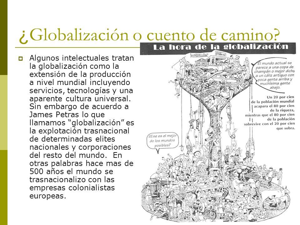¿Globalización o cuento de camino