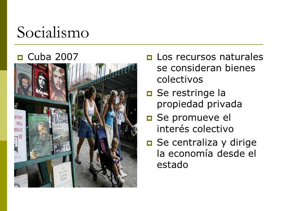 Socialismo Cuba 2007. Los recursos naturales se consideran bienes colectivos. Se restringe la propiedad privada.