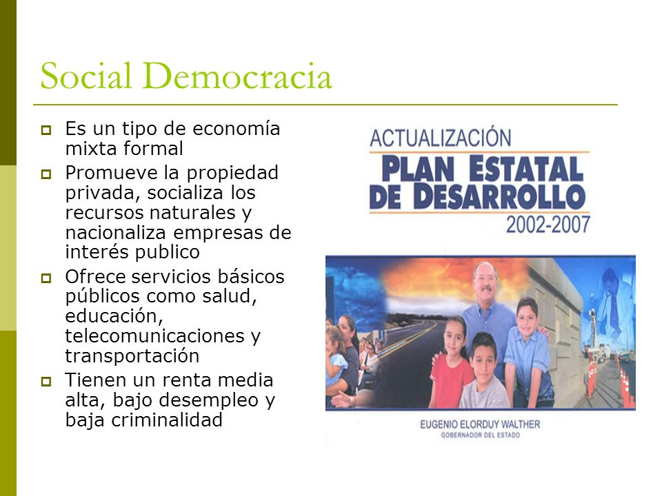 Social Democracia Es un tipo de economía mixta formal