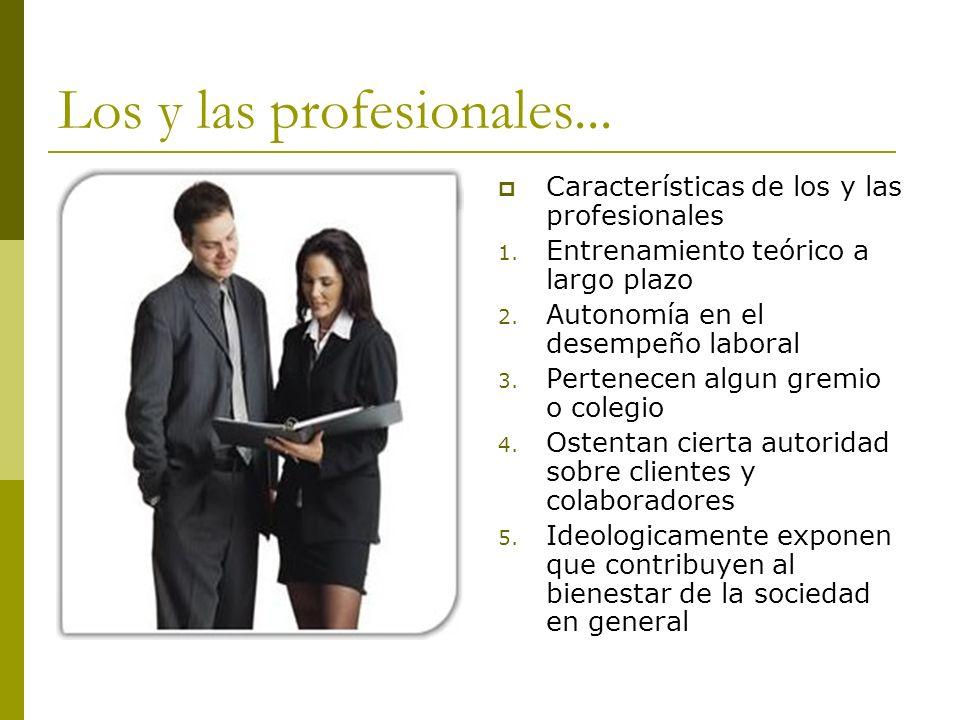 Los y las profesionales...