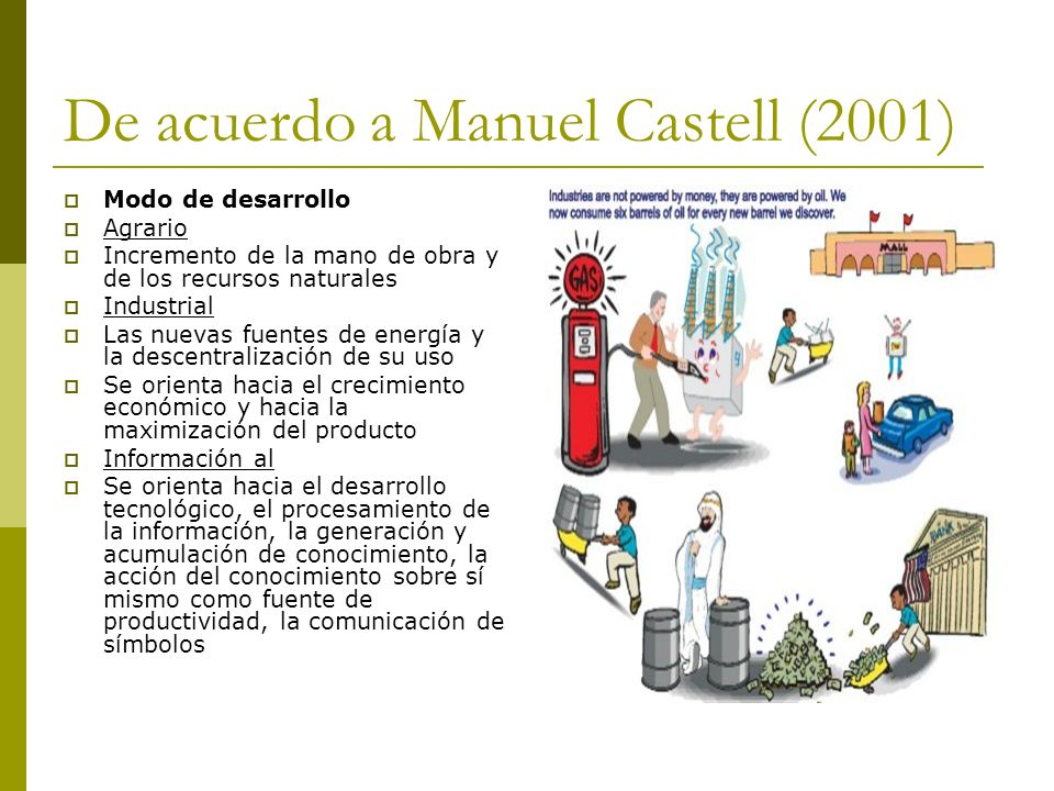 De acuerdo a Manuel Castell (2001)