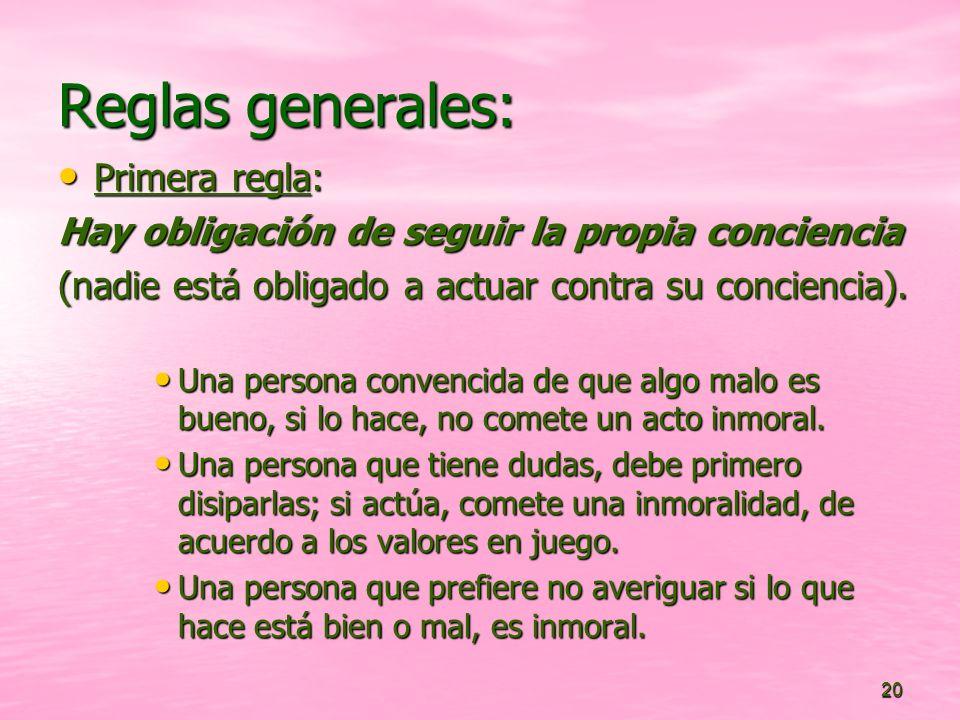 Reglas generales: Primera regla: