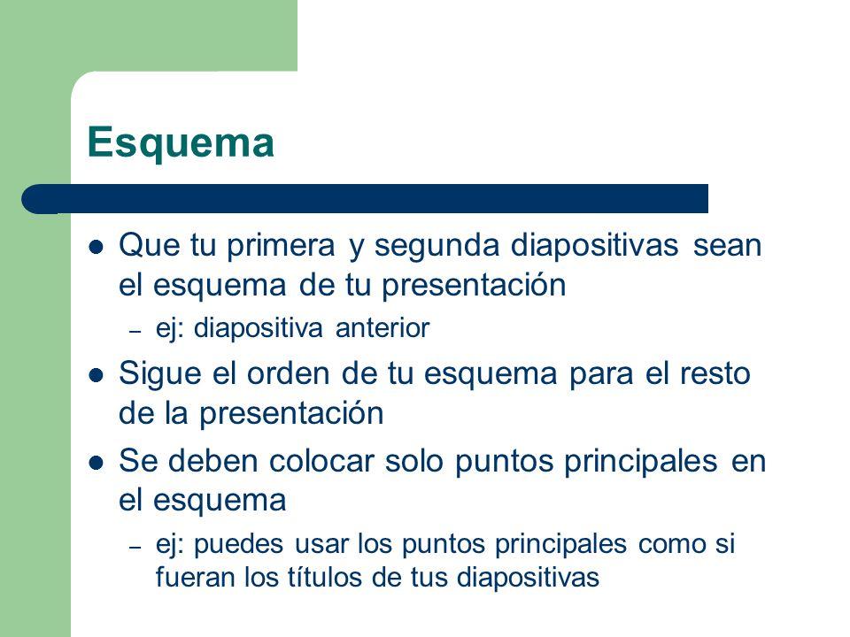 Esquema Que tu primera y segunda diapositivas sean el esquema de tu presentación. ej: diapositiva anterior.