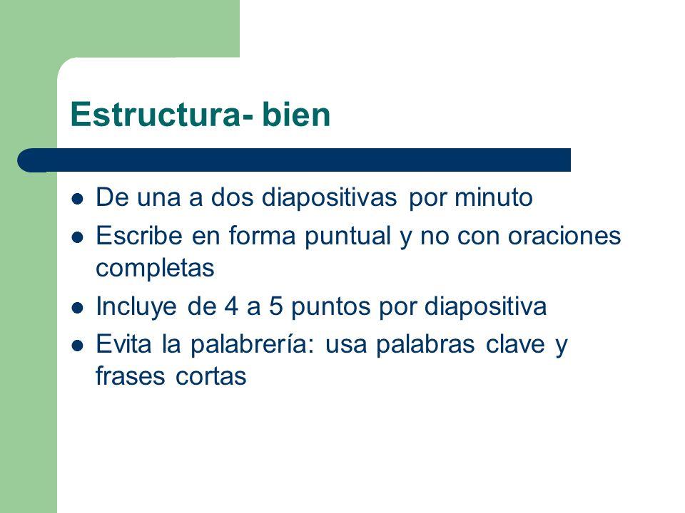 Estructura- bien De una a dos diapositivas por minuto