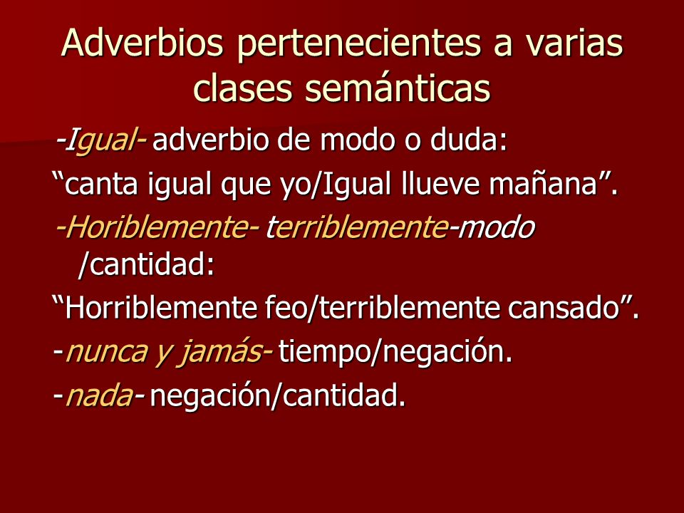 Adverbios pertenecientes a varias clases semánticas