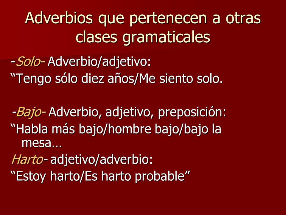 Adverbios que pertenecen a otras clases gramaticales