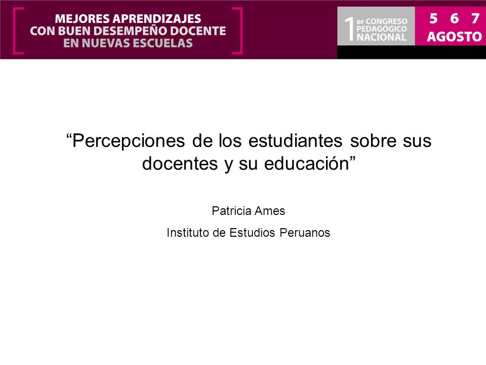 Percepciones de los estudiantes sobre sus docentes y su educación