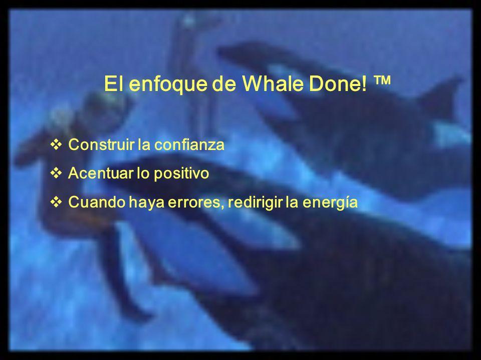 El enfoque de Whale Done! ™