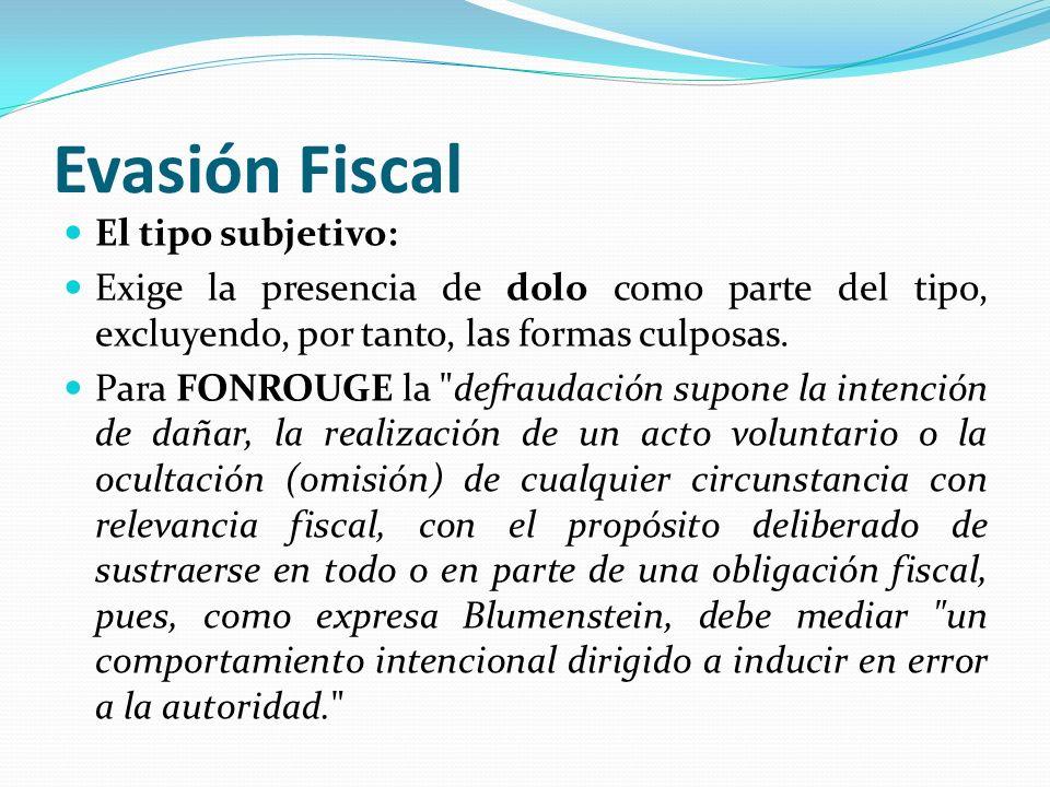 Evasión Fiscal El tipo subjetivo: