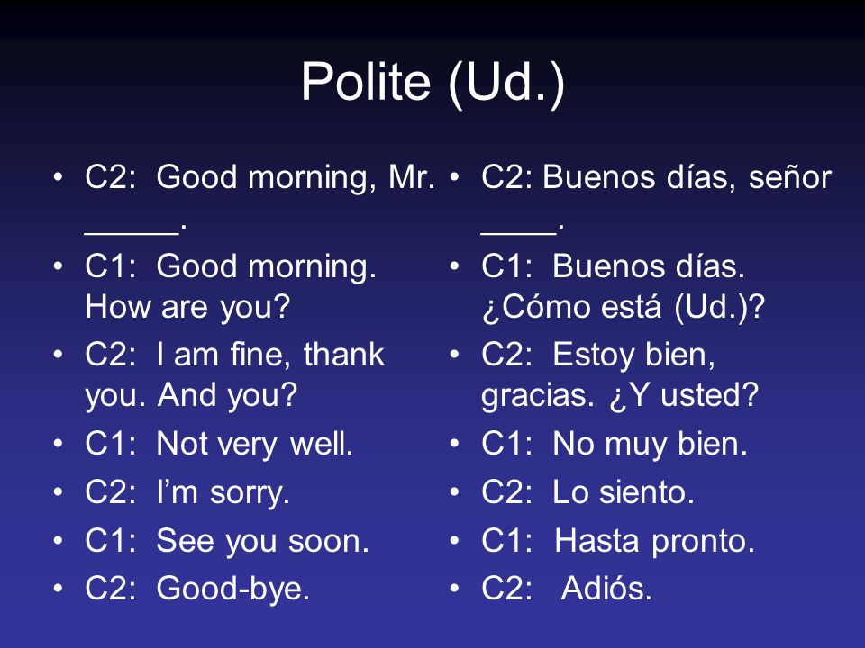 Polite (Ud.) C2: Good morning, Mr. _____.