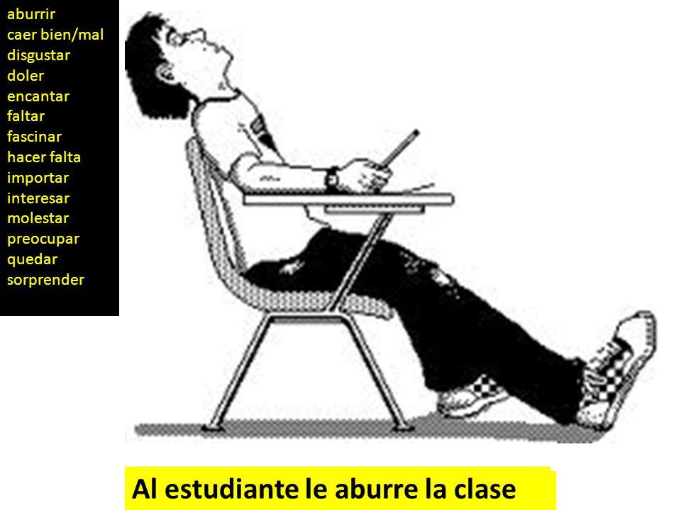 Al estudiante le aburre la clase