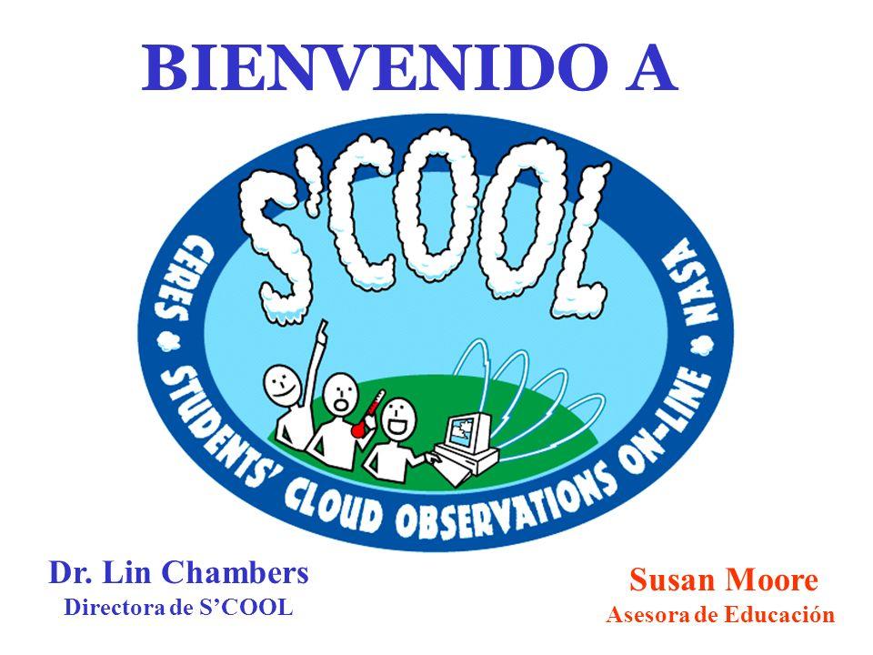 Dr. Lin Chambers Directora de S'COOL Susan Moore Asesora de Educación