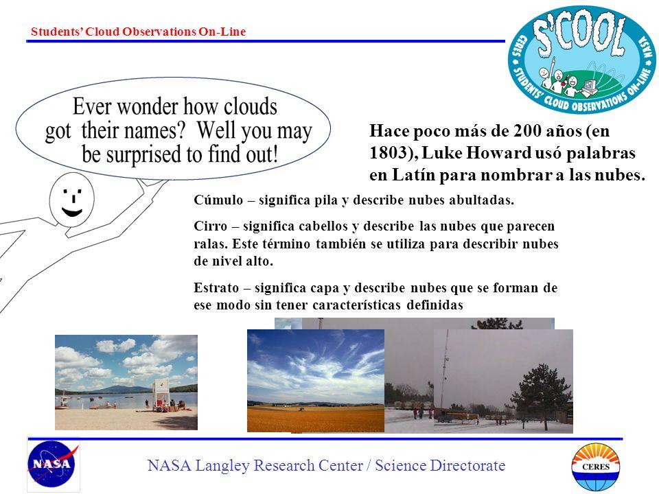Hace poco más de 200 años (en 1803), Luke Howard usó palabras en Latín para nombrar a las nubes.