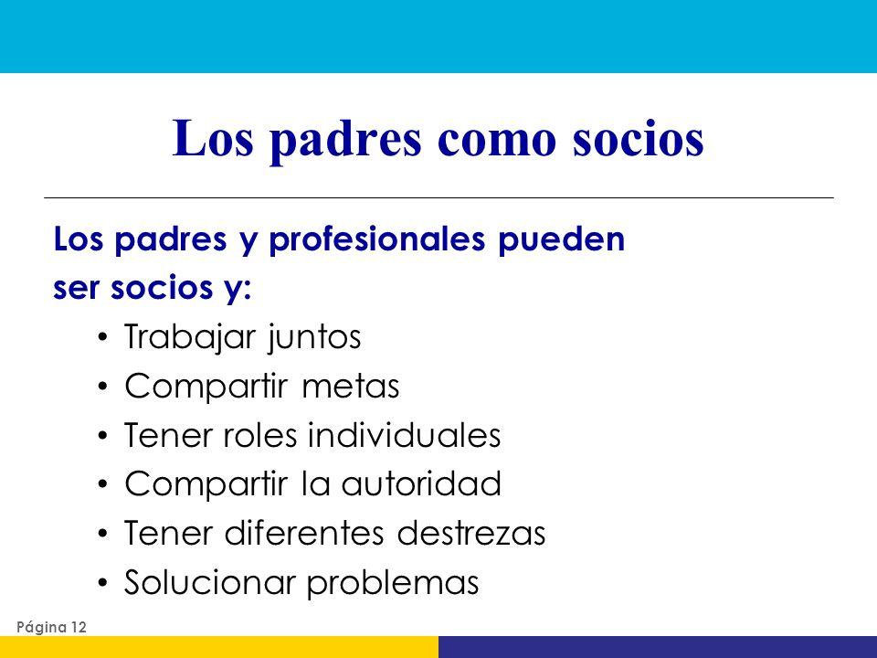Los padres como socios Los padres y profesionales pueden ser socios y: