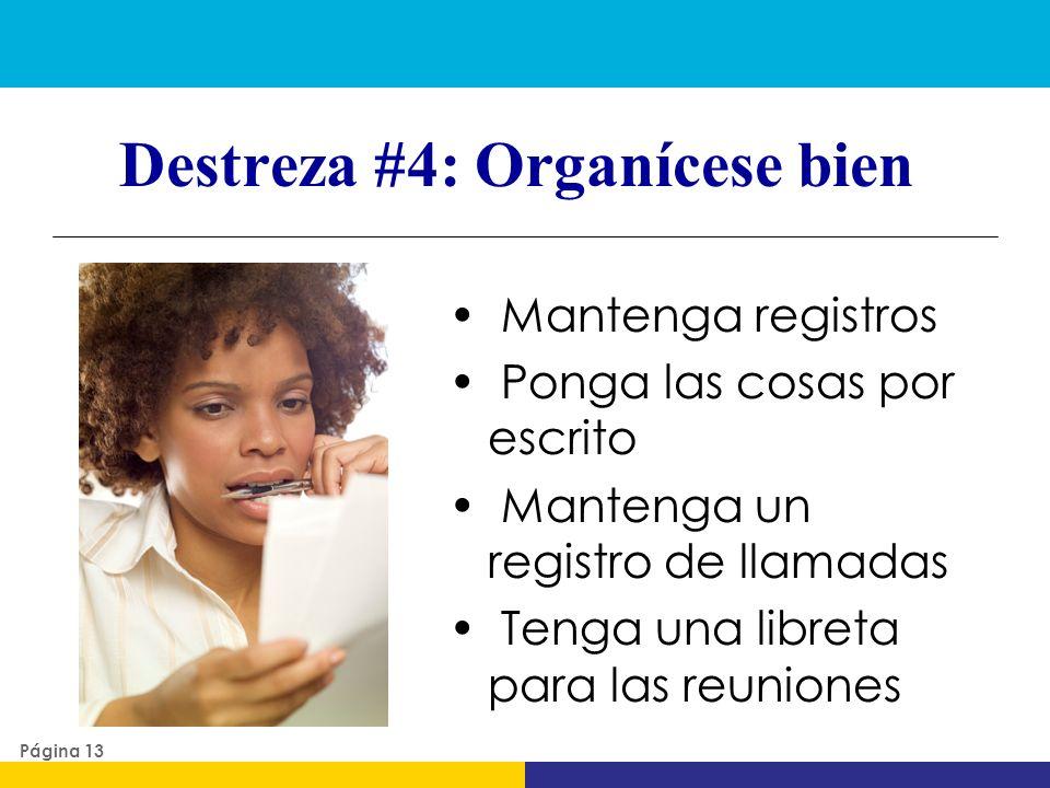 Destreza #4: Organícese bien