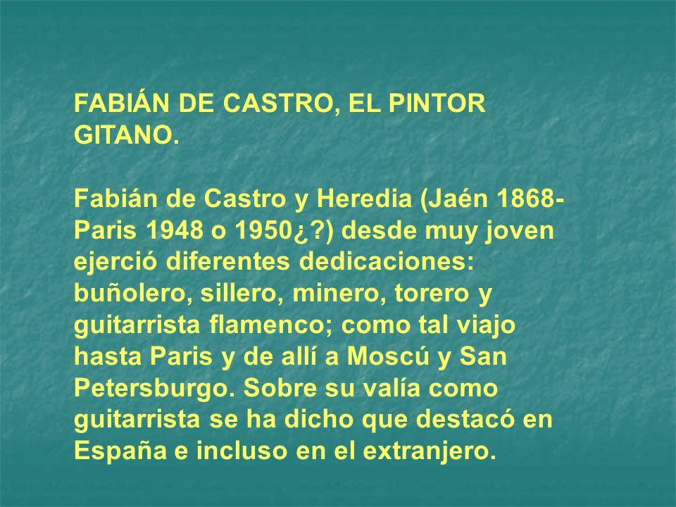 FABIÁN DE CASTRO, EL PINTOR GITANO.