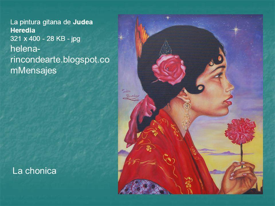 La pintura gitana de Judea Heredia 321 x 400 - 28 KB - jpg helena-rincondearte.blogspot.comMensajes
