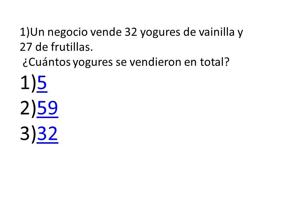 5 59 32 1)Un negocio vende 32 yogures de vainilla y 27 de frutillas.