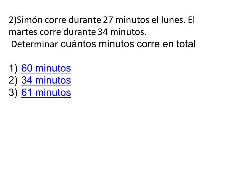2)Simón corre durante 27 minutos el lunes