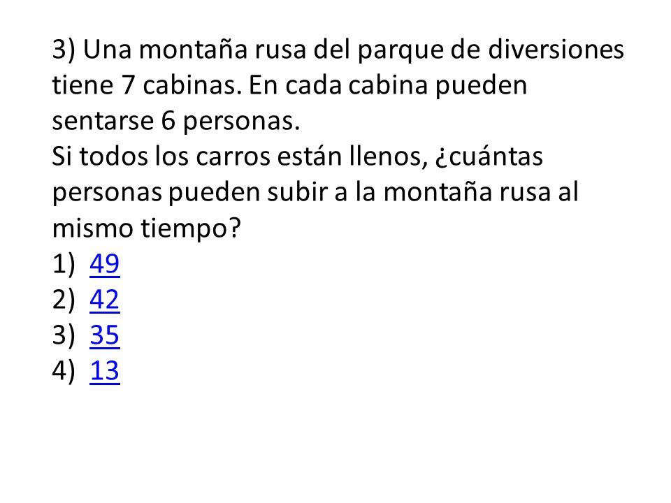 3) Una montaña rusa del parque de diversiones tiene 7 cabinas
