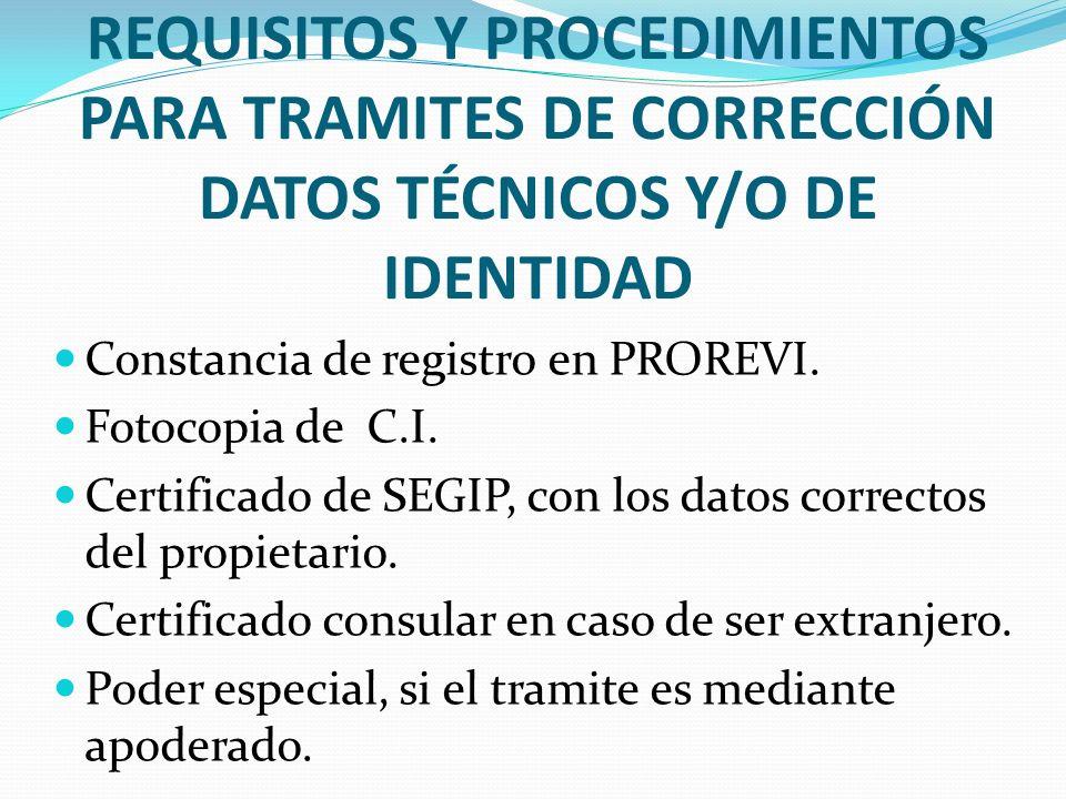 REQUISITOS Y PROCEDIMIENTOS PARA TRAMITES DE CORRECCIÓN DATOS TÉCNICOS Y/O DE IDENTIDAD