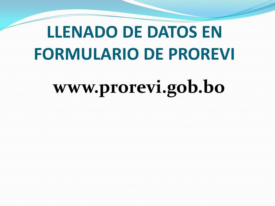 LLENADO DE DATOS EN FORMULARIO DE PROREVI