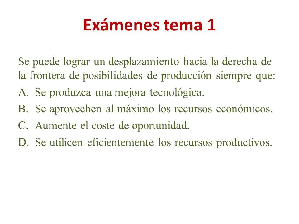 Exámenes tema 1 Se puede lograr un desplazamiento hacia la derecha de la frontera de posibilidades de producción siempre que: