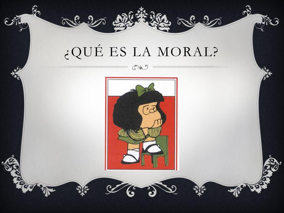 ¿Qué es la moral