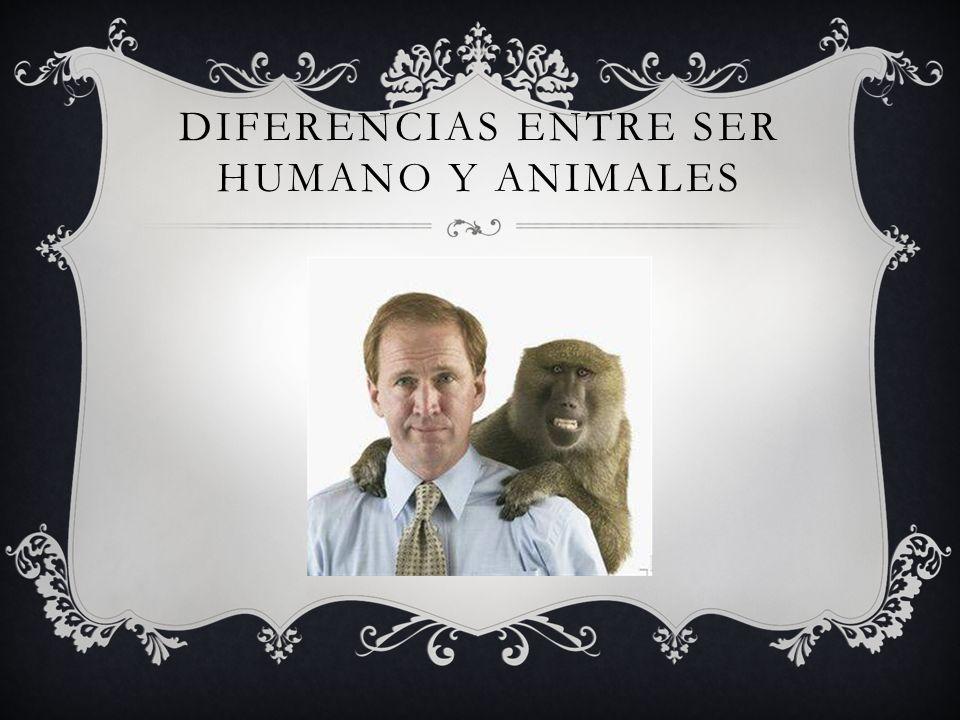 Diferencias entre ser humano y animales