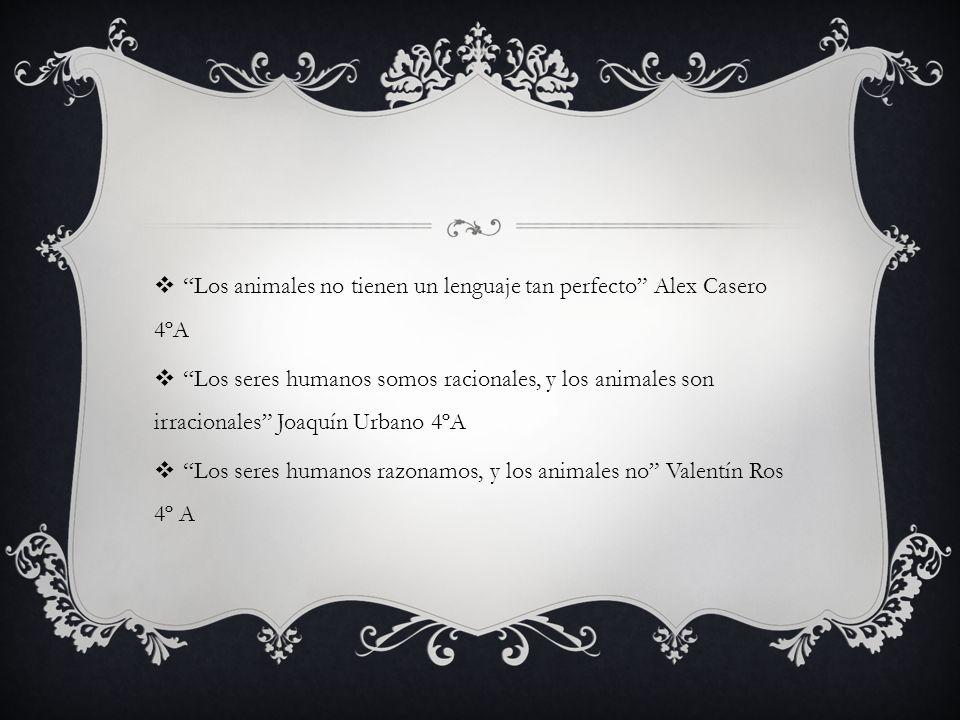 Los animales no tienen un lenguaje tan perfecto Alex Casero 4ºA