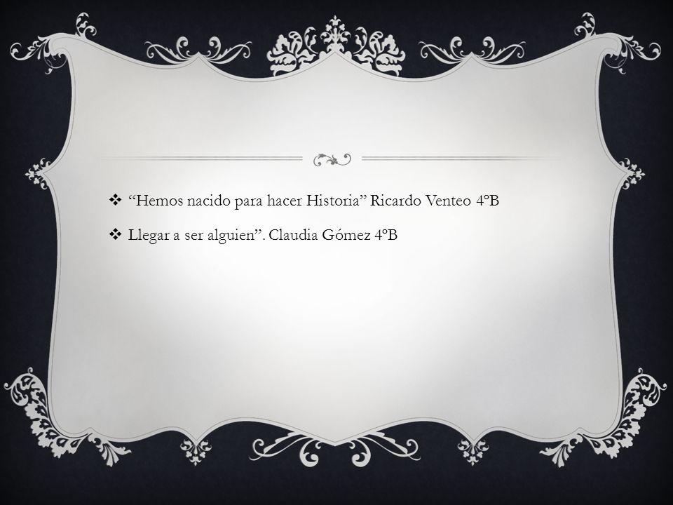 Hemos nacido para hacer Historia Ricardo Venteo 4ºB