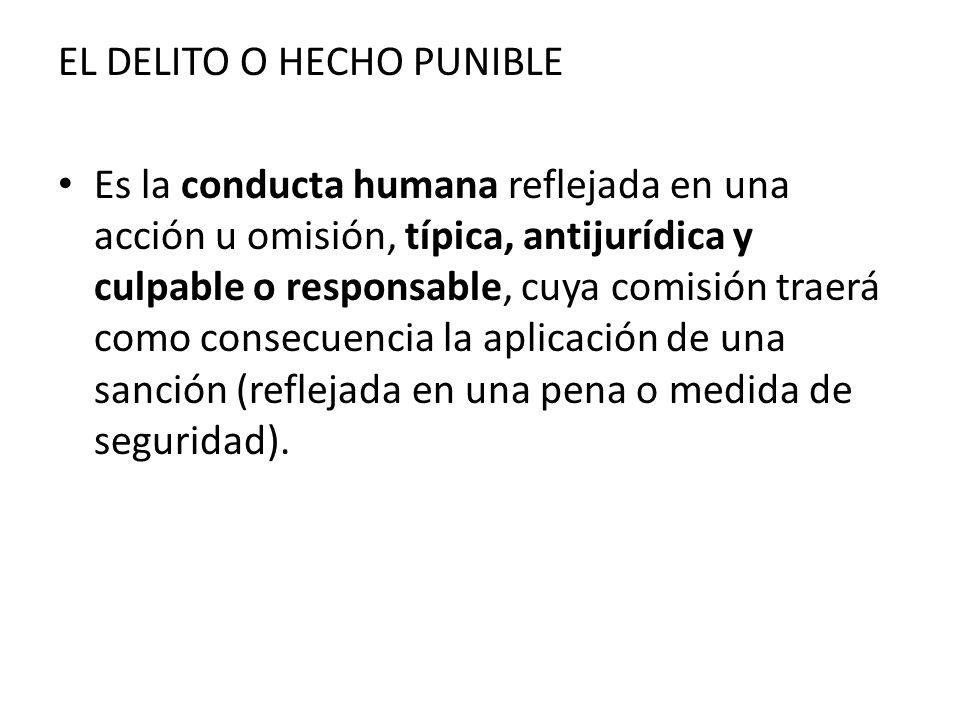 EL DELITO O HECHO PUNIBLE