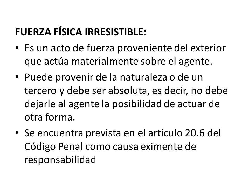 FUERZA FÍSICA IRRESISTIBLE: