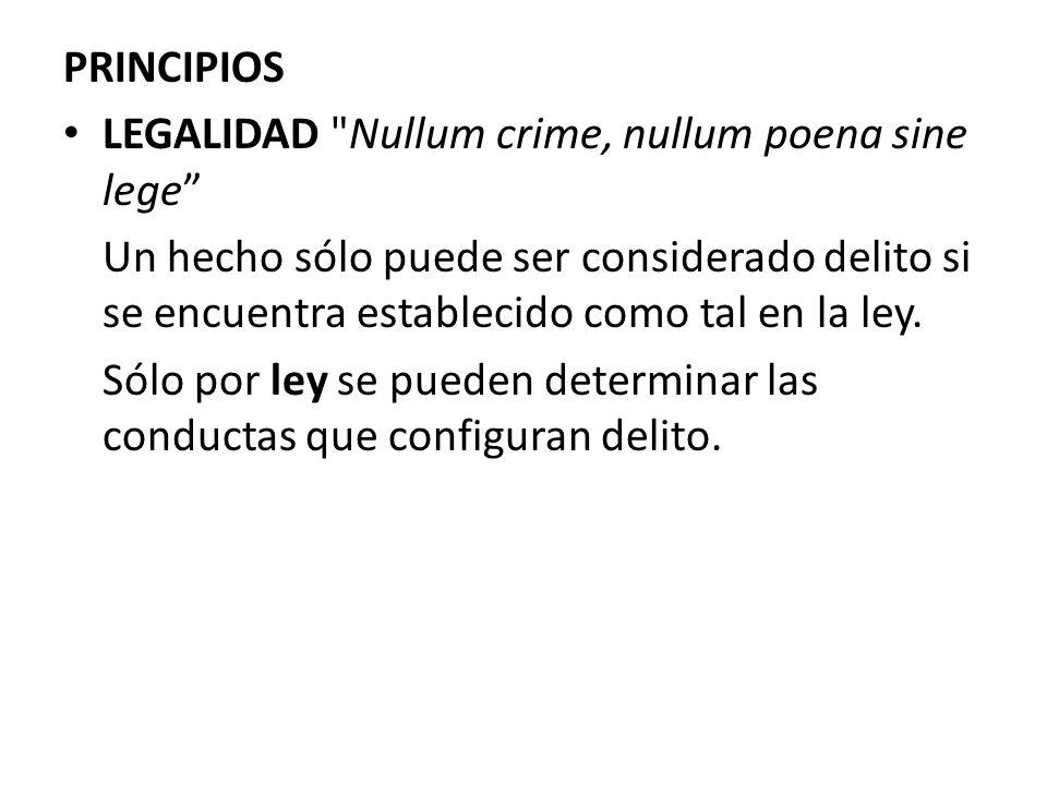 PRINCIPIOS LEGALIDAD Nullum crime, nullum poena sine lege