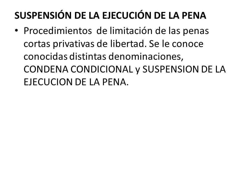 SUSPENSIÓN DE LA EJECUCIÓN DE LA PENA
