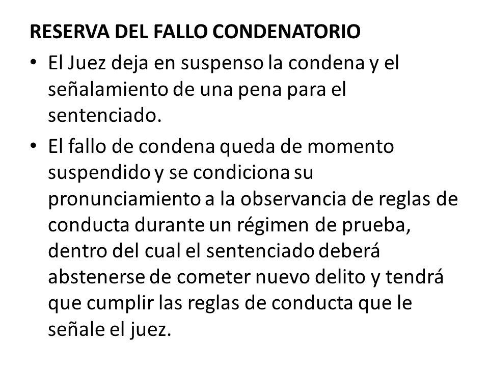 RESERVA DEL FALLO CONDENATORIO