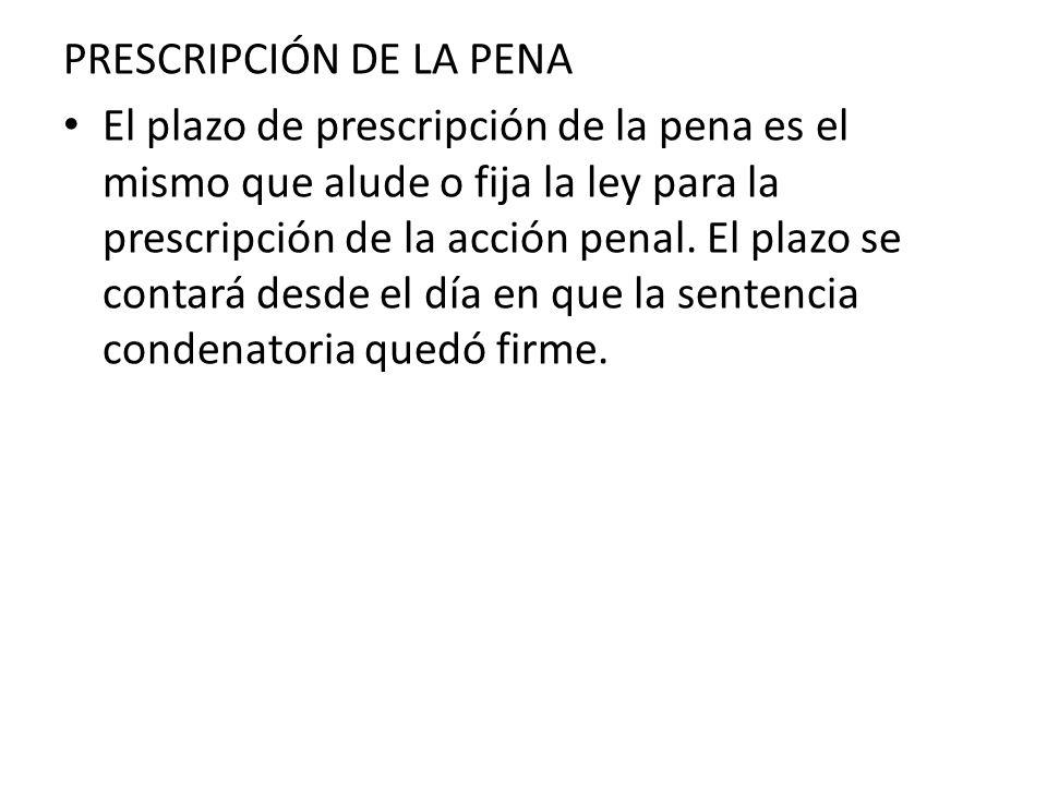 PRESCRIPCIÓN DE LA PENA
