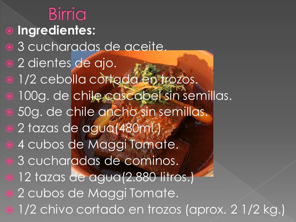 Birria Ingredientes: 3 cucharadas de aceite. 2 dientes de ajo.
