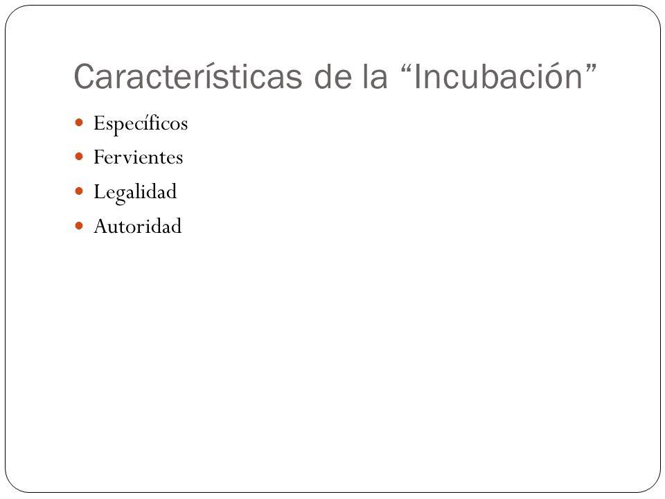 Características de la Incubación