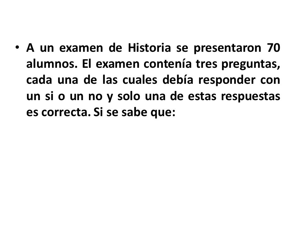 A un examen de Historia se presentaron 70 alumnos