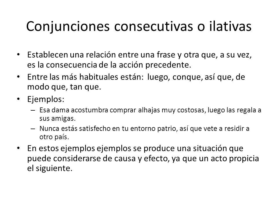 Conjunciones consecutivas o ilativas