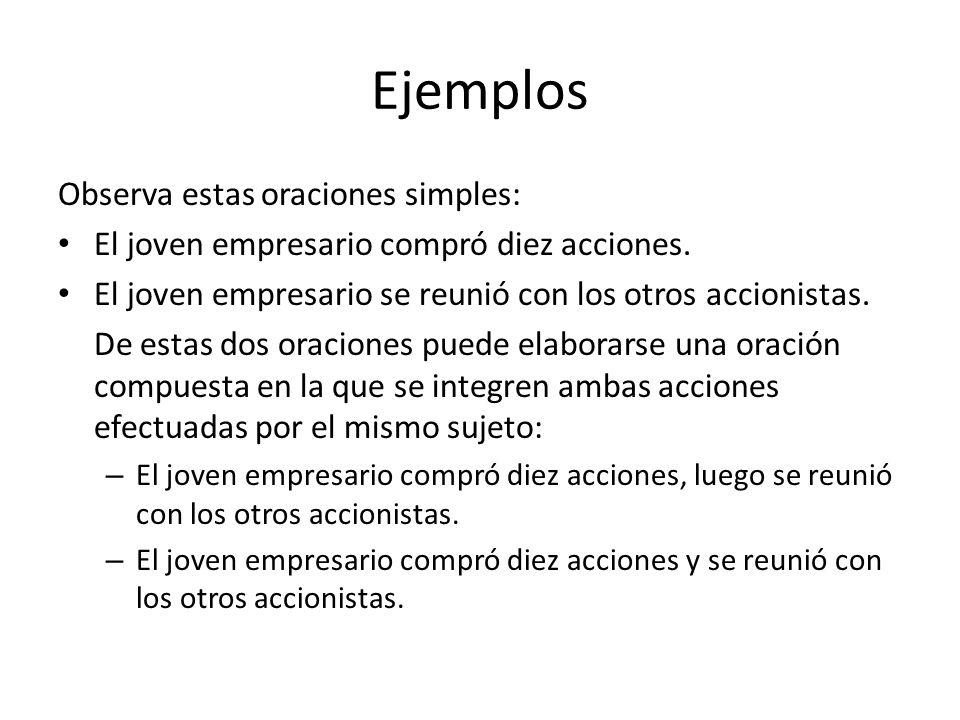 Ejemplos Observa estas oraciones simples: